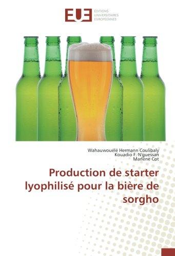 Production de starter lyophilisé pour la bière de sorgho par Wahauwouélé Hermann Coulibaly, Kouadio F. N'guessan, Marlène Cot