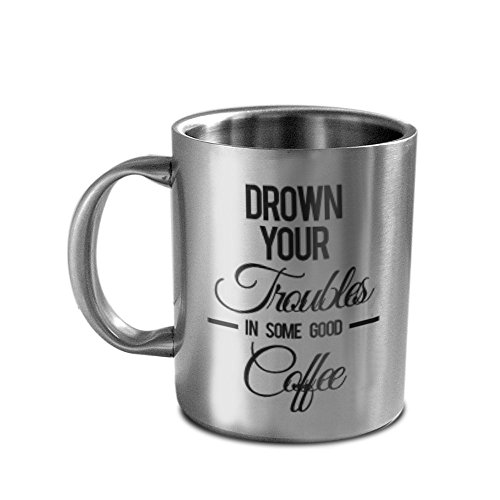 HotMuggs Drown Troubles in Coffee Stainless Steel Double Walled Mug, 350ml, Silver  available at amazon for Rs.390