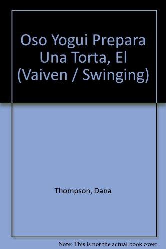 Oso Yogui Prepara Una Torta, El (Vaiven / Swinging) por Dana Thompson