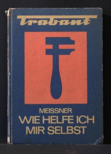 Trabant - Wie helfe ich mir selbst