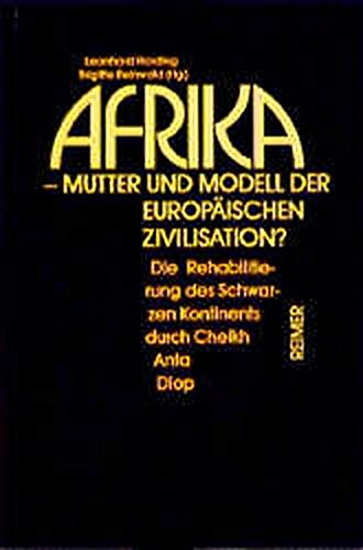 afrika-mutter-und-modell-der-europaischen-zivilisation-die-rehabilitierung-des-schwarzen-kontinents-