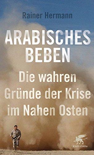 Arabisches Beben: Die wahren Gründe der Krise im Nahen Osten