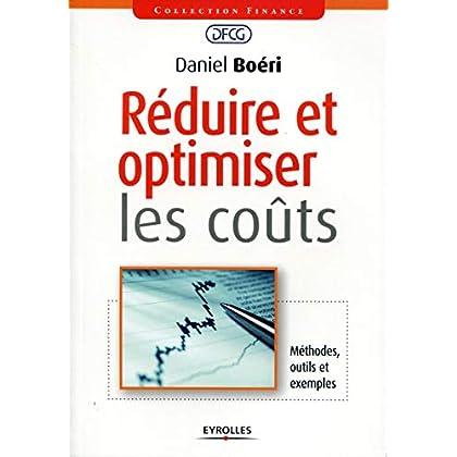 Réduire et optimiser les coûts. Méthodes, outils et exemples.