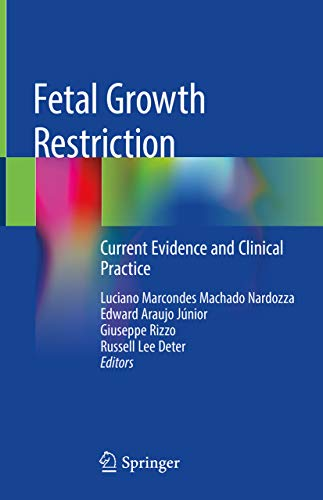 Fetal Growth Restriction: Current Evidence and Clinical Practice (English Edition) -