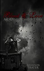 Blood & Love and Other Vampire Tales by Rhiannon Frater (2012-03-11)