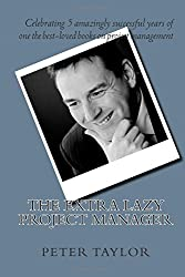 The Extra Lazy Project Manager by Mr Peter Taylor (20-Oct-2014) Paperback