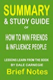 Summary & Study Guide of How to Win Friends and Influence People: Lessons Learn from the Book by Dale Carnegie