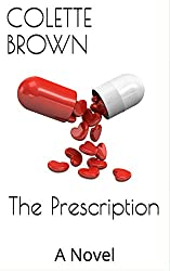 The Prescription: A Novel