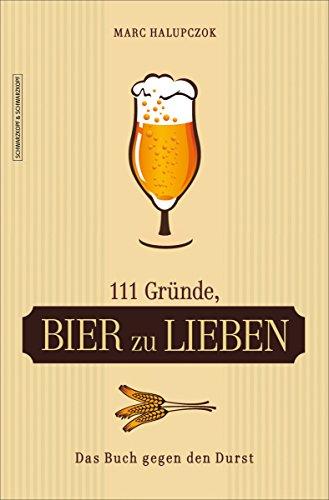 Download 111 Gründe, Bier zu lieben: Das Buch gegen den Durst