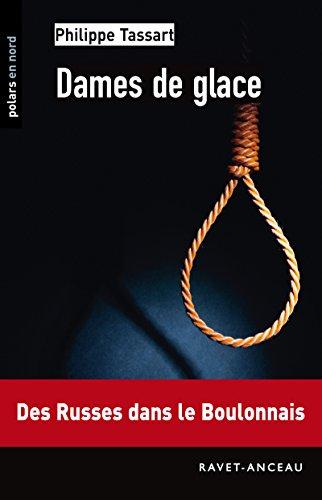 Dames de glace: Des Russes dans le Boulonnais (Polars en Nord t. 162) (French Edition)