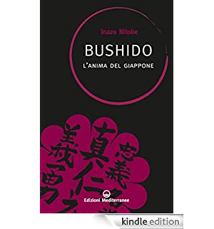 Bushido: l'anima del Giappone [Edizione Kindle]