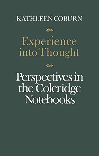 Experience into Thought: Perspectives in the Coleridge Notebooks (Alexander Lectures)