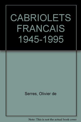 CABRIOLETS FRANCAIS 1945-1995 par Olivier de Serres