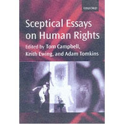 [(Sceptical Essays on Human Rights )] [Author: Tom Campbell] [Feb-2002]