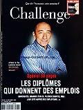CHALLENGES [No 60] du 14/12/2006 - LES DIPLOMES QUI DONNENT DES EMPLOIS - UNIVERSITES, GRANDES ECOLES, FILIERES COURTES, MBA - LEUR COTE AUPRES DES EMPLOYEURS....