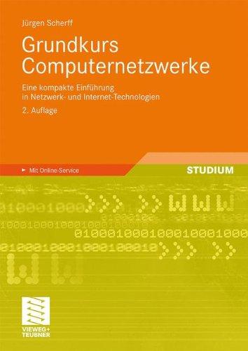 Grundkurs Computernetzwerke: Eine kompakte Einführung in Netzwerk- und Internet-Technologien. Mit Online-Service