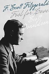 Fool for Love: F. Scott Fitzgerald (Fesler-Lampert Minnesota Heritage) by Scott Donaldson (2012-08-22)