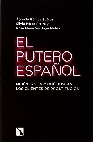 El putero Español, Quiénes son y qué Buscan los Clientes de Prostitución, Colección Mayor (Catarata) por Águeda Gómez Suárez