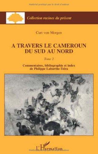 A travers le Cameroun du Sud au Nord : Tome 2