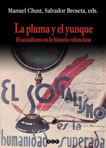 La pluma y el yunque: El socialismo en la historia valenciana (Oberta)