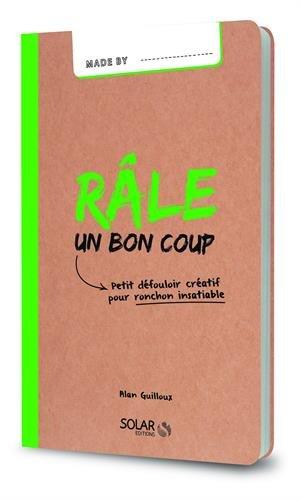 Râle un bon coup-Made by par Alan GUILLOUX