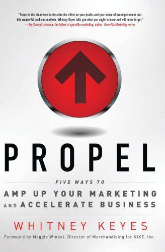Propel: Five Ways to Amp Up Your Marketing and Accelerate Business (English Edition)