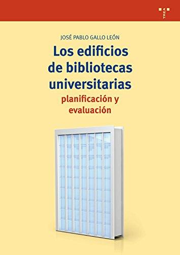 Los edificios de bibliotecas universitarias (Biblioteconomía y Administración cultural)