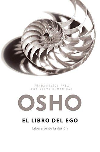 El libro del ego: Liberarse de la ilusión por Osho