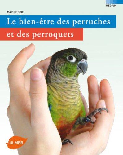 Le Bien-être des perruches de des perroquets par Marine Scie