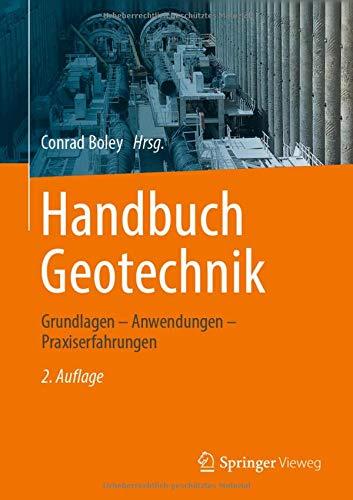 Handbuch Geotechnik: Grundlagen - Anwendungen - Praxiserfahrungen