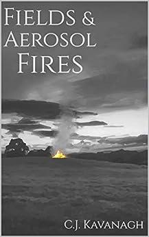 Fields & Aerosol Fires (English Edition) di [Kavanagh, C.J.]