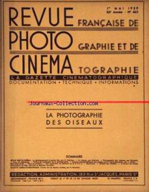 REVUE PHOTO CINEMA [No 465] du 01/05/1939 - LA PHOTOGRAPHIE ET LES OISEAUX - H. CUISINIER - LA RANCON PAR LECRIVAIN - GERMAIN - L - DODIN - POUR LES DEBUTANTS - DESSINS ANIMES PAR R. BEAULIEU.
