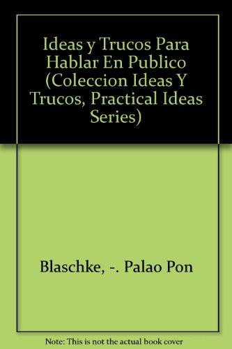 Ideas y Trucos Para Hablar En Publico (Coleccion