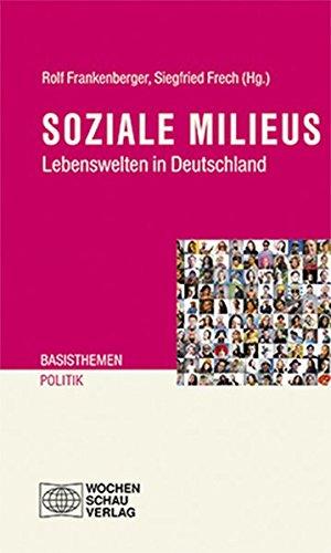 Soziale Milieus: Lebenswelten in Deutschland (Basisthemen Politik)