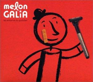 Embarras Du Quotidien by Melon Galia (2007-01-01)