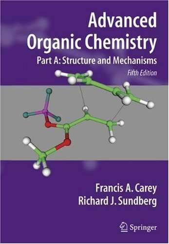 Advanced Organic Chemistry: Part A: Structure and Mechanisms: Structure and Mechanisms Pt. A by Carey. Francis A. ( 2008 ) Paperback