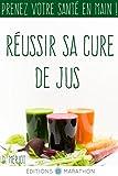 Réussir sa cure de jus: Prenez votre santé en main !
