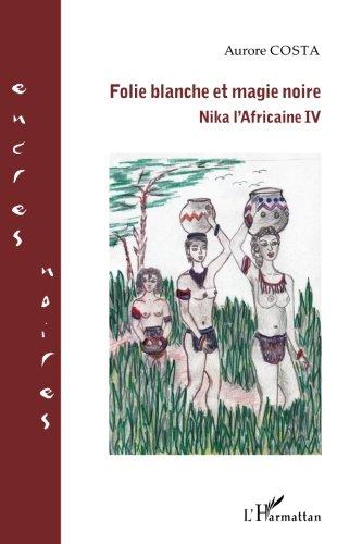 Folie Blanche Et Magie Noire [Pdf/ePub] eBook