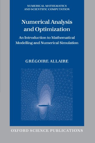 Numerical Analysis and Optimization: An Introduction to Mathematical Modelling and Numerical Simulation (Numerical Mathematics and Scientific Computation)