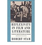 By Stam, Robert ( Author ) [ Reflexivity in Film and Culture: From Don Quixote to Jean-Luc Godard By Aug-1992 Paperback