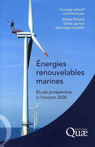 Energies renouvelables marines: Etude prospective à l'horizon 2030.