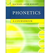 [ [ [ Phonetics: A Coursebook[ PHONETICS: A COURSEBOOK ] By Knight, Rachael-Anne ( Author )Jan-31-2012 Paperback