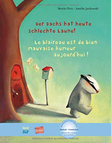 Der Dachs hat heute schlechte Laune!: Kinderbuch Deutsch-Französisch mit MP3-Hörbuch als Download (Hat Deutsch)