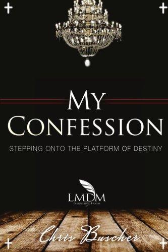 My Confession 2: Stepping Onto The Platform Of Destiny: Volume 2