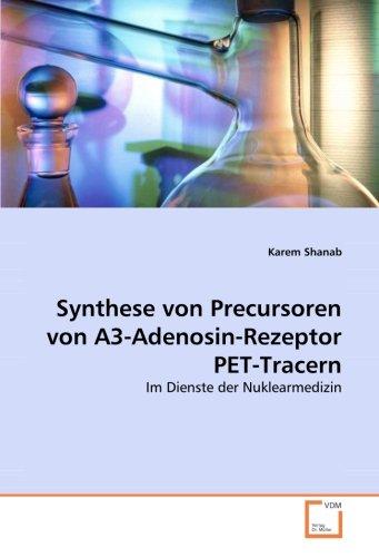 Synthese von Precursoren von A3-Adenosin-Rezeptor PET-Tracern: Im Dienste der Nuklearmedizin