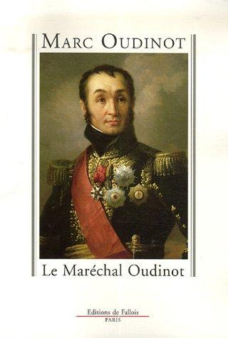 Le Maréchal Oudinot par Marc Oudinot