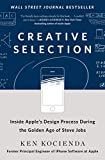 #4: Creative Selection: Inside Apple's Design Process During the Golden Age of Steve Jobs