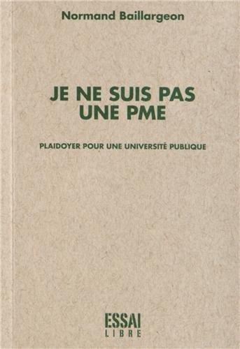 Je ne suis pas une PME by Normand Baillargeon par Normand Baillargeon