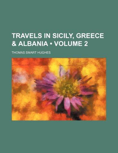 Travels in Sicily, Greece & Albania (Volume 2)