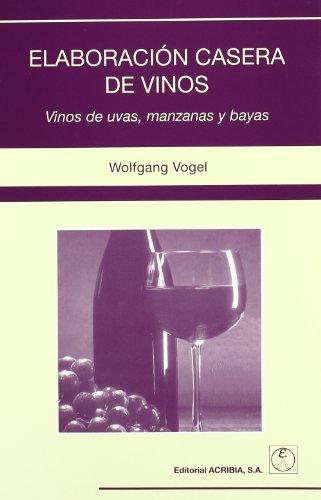 ElaboraciÓn casera de vinos vinos de uvas, manzanas/bayas editado por Acribia